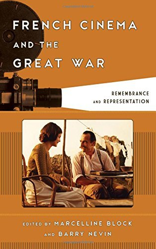 French Cinema and the Great War: Remembrance and Representation (Film and History) (2016-02-04)