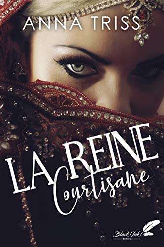 La reine courtisane par Anna Triss