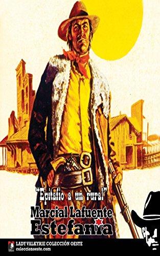 Epitafio a un rural (Colección Oeste) por Marcial Lafuente Estefanía