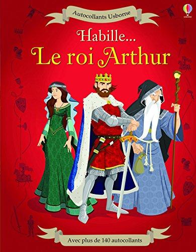 Habille... Le roi Arthur : Avec plus de 140 autocollants par Struan Reid