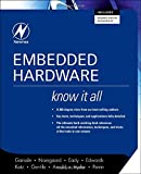 Embedded Hardware: Know It All (Newnes Know It All) by Jack Ganssle (2007-09-28) (Paperback) (Pre-order)