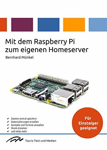 Mit dem Raspberry Pi zum eigenen Homeserver: Ein Praxishandbuch (Computer-server-speicher)