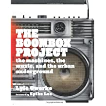 The Boombox Project: The Machines, the Music, and the Urban Underground by Lyle Owerko (2010-10-01)