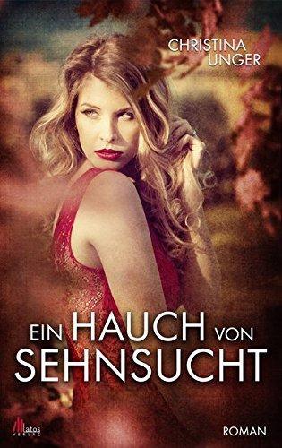 Buchseite und Rezensionen zu 'Ein Hauch von Sehnsucht' von Christina Unger
