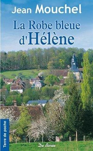 La Robe bleue d'Hélène : Une Normande dans la tourmente