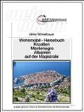 Wohnmobil Reisebuch: Kroatien,Montenegro Auf der Magistrale nach Albanien: 8.überarbeitete Auflage 2019