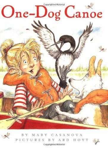One-Dog Canoe by Casanova, Mary (2009) Paperback