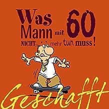Suchergebnis Auf Amazon De Fur Lustige 60 Geburtstag Bucher