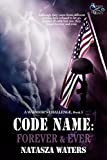 Code Name: Forever & Ever (A Warrior's Challenge series Book 5)