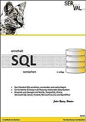 Ernsthaft SQL verstehen: Den Standard SQL verstehen, verwenden und nachschlagen, Band 1