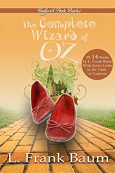 The Complete Wizard of Oz Collection (With Active Table of Contents) (English Edition) von [Baum, L. Frank]