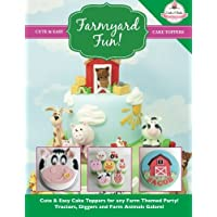 Farmyard Fun!: Cute & Easy Cake Toppers for any Farm Themed Party! Tractors, Diggers and Farm Animals Galore!: Volume 7 - Fun Party Animals