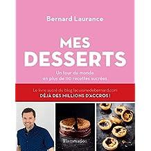 Mes desserts. Un tour du monde en plus de 110 recettes sucrées (CUISINE)