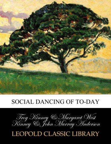 Social dancing of to-day por Troy Kinney