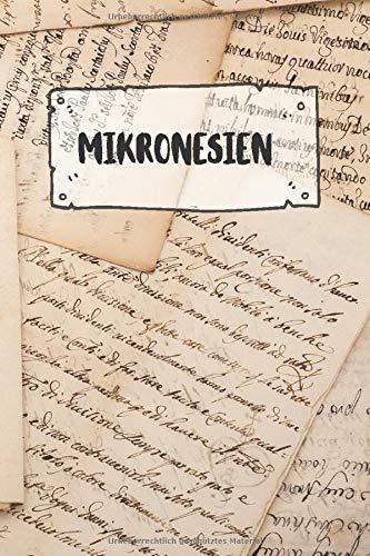 Mikronesien: Liniertes Reisetagebuch Notizbuch oder Reise Notizheft liniert - Reisen Journal für Männer und Frauen mit Linien (Karte Von Mikronesien)