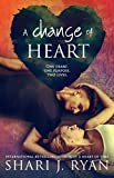 A Change of Heart: A Standalone Contemporary Romance (The Heart Series Book 3)