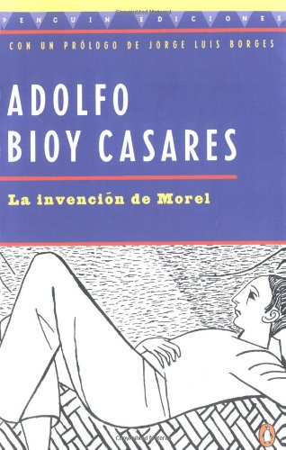 La Invencion De Morel (the Invention of Morel): Spanish Edition