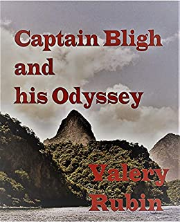Captain Bligh and his Odyssey (English Edition) di [Rubin, Valery]