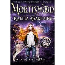 Mortiswood Kaelia Awakening (Mortiswood Tales Book 1)