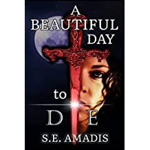 A Beautiful Day to Die: A Sad, Dark Fantasy