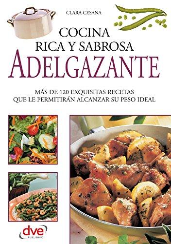 Cocina rica, sabrosa y adelgazante por Clara Cesana