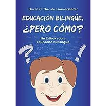 Educación Bilingüe, ¿pero cómo?: Un E-Book sobre educación multilingüe (Spanish Edition)