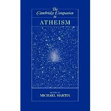 The Cambridge Companion to Atheism (Cambridge Companions to Philosophy)