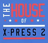 Songtexte von X‐Press 2 - The House of X-Press 2