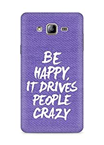 AMEZ be happy it drives people crazy Back Cover For Samsung Galaxy ON5
