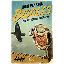 Biggles: The Authorized Biography (Bloomsbury Reader)