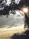 [(In Beautiful Shadows : The Sunrise)] [By (author) Lady Trish] published on (August, 2014)