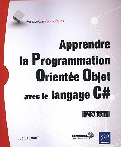 Apprendre la Programmation Orientée Objet avec le langage C# (2e édition)