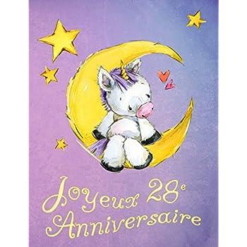Joyeux 28e Anniversaire: Mieux Qu'une Carte D'anniversaire! Licorne mignonne sur la lune livre D'anniversaire qui peut être Utilisé comme un Journal ou un Cahier.