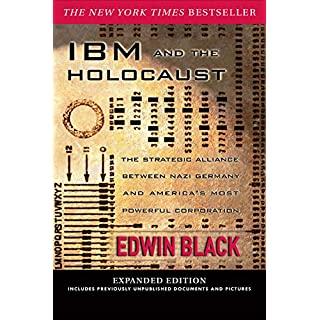 IBM and the Holocaust: The Strategic Alliance Between Nazi Germany and America's Most Powerful Corporation-Expanded Edition (English Edition)