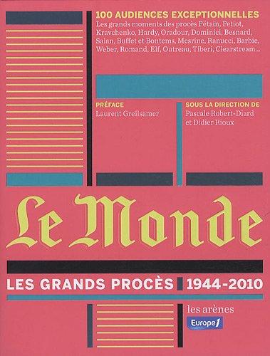 Le Monde : les grands procs (1944-2010)