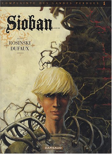Complainte des Landes perdues Cycle Sioban, Tome 1 : Sioban