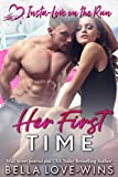 Her First Time (Insta-Love on the Run Book 3)