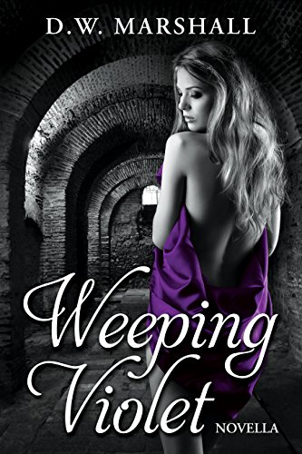 Weeping Violet (The Seven Chamber Series Book 2) by [Marshall, D.W.]