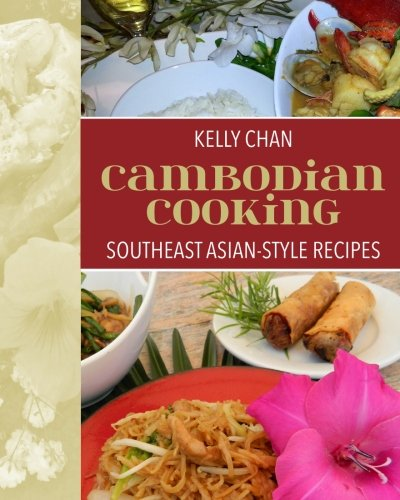 Cambodian Cooking, Southeast Asian-Style Recipes (1)