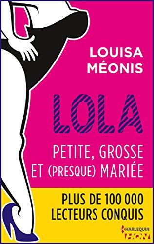 Lola S2.E1 - Petite, grosse et (presque) mariée (Lola 2) par [Méonis, Louisa]