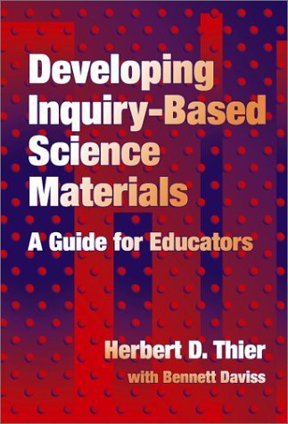 Developing Inquiry-Based Science Materials: A Guide for Educators by Herbert D. Thier (2001-07-01)