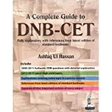 A Complete Guide To Dnb–Cet (2011 – 2000): Fully Explanatory With References From Latest Edition Of  Standard Textbooks