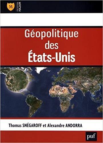 Géopolitique des Etats-Unis d'Amérique par Thomas Snegaroff, Alexandre Andorra
