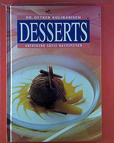 Kulinarisch. Desserts. Aufregend süsse