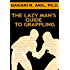 The Lazy Man's Guide to Grappling