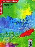 Geschichte und Geschehen. Bisherige Ausgaben: Geschichte und Geschehen, Ausgabe C für Rheinland-Pfalz und Saarland, Bd.1/2