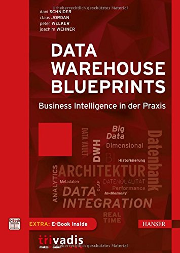 data-warehouse-blueprints-business-intelligence-in-der-praxis