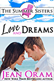 Love and Dreams: A Beach Reads Billionaire Tycoon Contemporary Romance (Book Club Edition) (The Summer Sisters Tame the Billionaires 2) (English Edition)