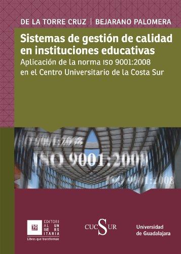 Sistemas de gestión de calidad en instituciones educativas. Aplicación de la norma ISO9000-2008 en CUCSUR por María del Rosario de la Torre Cruz
