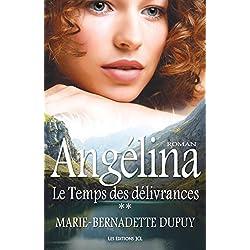 Le Temps des délivrances: Saga Angélina, tome 2